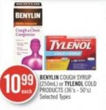 Benylin Cough Syrup (250ml) or Tylenol Cold Products (36's - 50's)