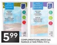 Compliments Balance Cod - Haddock or Sole Fillets 400 g
