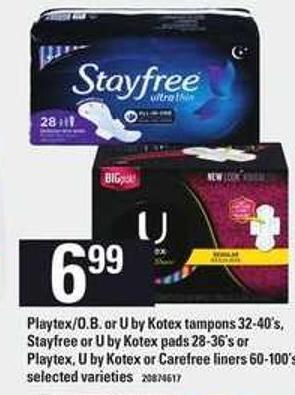 Playtex/o.b. Or U By Kotex Tampons - 32-40's - Stayfree Or U By Kotex Pads - 28-36's or Playtex - U By Kotex Or Carefree Liners - 60-100's
