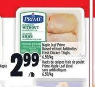 Maple Leaf Prime Raised Without Antibiotics Fresh Chicken Thighs | Hauts De Cuisses Frais De Poulet Prime Maple Leaf ÉLevé Sans Antibiotiques