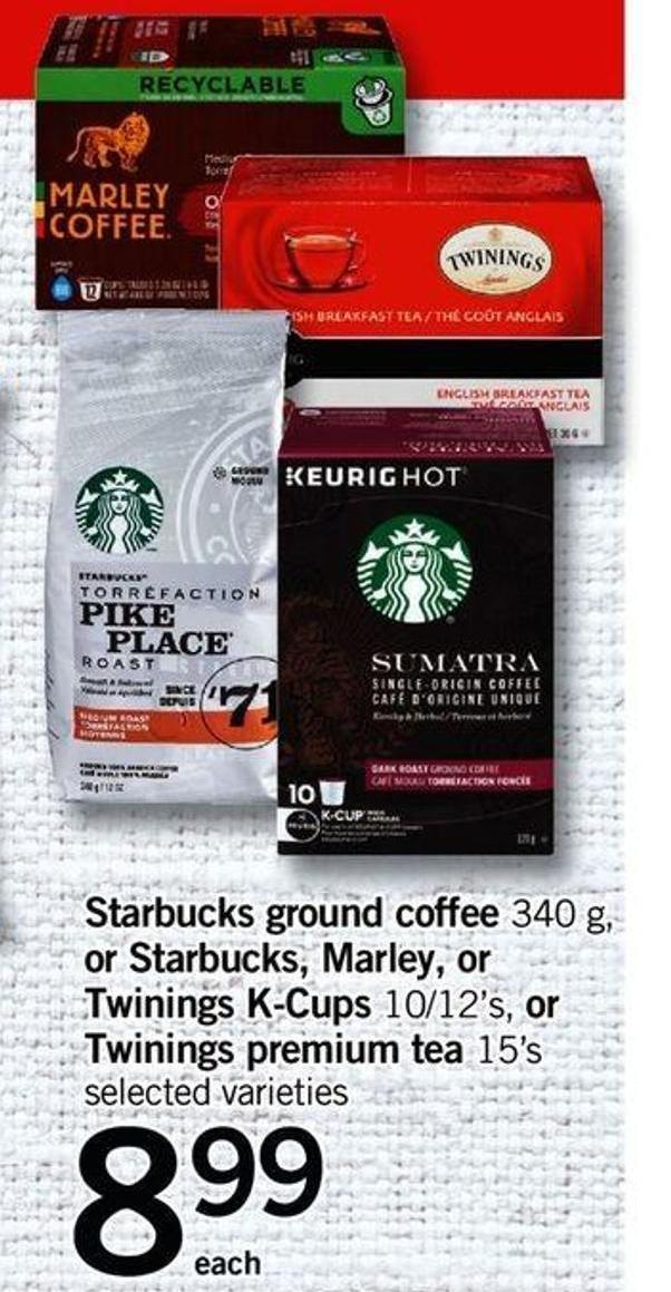 Starbucks Ground Coffee 340 G - Or Starbucks - Marley - Or Twinings K-cups 10/12's - Or Twinings Premium Tea 15's