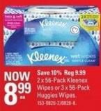 2 X 56-pack Kleenex Wipes or 3 X 56-pack Huggies Wipes