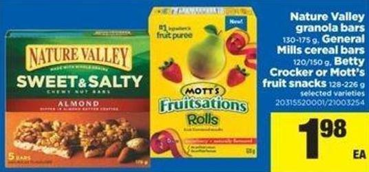 Nature Valley Granola Bars - 130-175 g General Mills Cereal Bars - 120/150 g Betty Crocker Or Mott's Fruit Snacks - 128-226 g