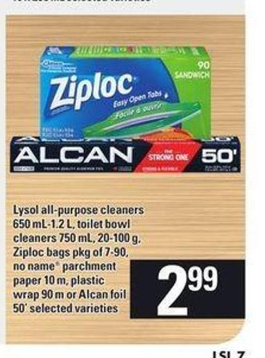 Lysol All-purpose Cleaners - 650 Ml-1.2 L - Toilet Bowl Cleaners - 750 Ml - 20-100 G - Ziploc Bags - Pkg Of 7-90 - No Name Parchment Paper 10 M - Plastic Wrap - 90 M Or Alcan Foil - 50'