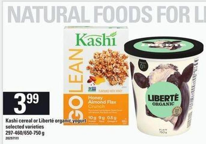 Kashi Cereal Or Liberté Organic Yogurt - 297-460/650-750 G