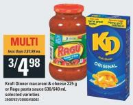 Kraft Dinner Macaroni & Cheese - 225 g or Ragu Pasta Sauce - 630/640 mL