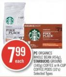 PC Organics Whole Bean (454g) - Starbucks Ground (340g) Coffee or K-cup Coffee PODS (10's)