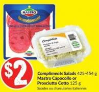Compliments Salads 425-454 g Mastro Capocollo or Prosciutto Cotto 125 g