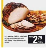 PC Natural Choice Ham - Beef - Turkey Or Chicken Deli Meat