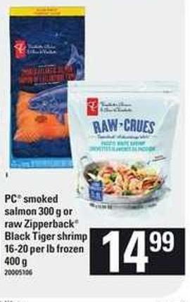 PC Smoked Salmon - 300 g Or Raw Zipperback Black Tiger Shrimp - 16-20 Per Lb - 400 g
