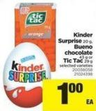 Kinder Surprise - 20 G - Bueno Chocolate - 43 G Or Tic Tac - 29 G