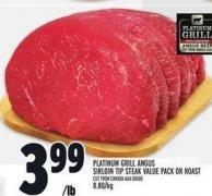 Platinum Grill Angus Sirloin Tip Steak Value Pack Or Roast