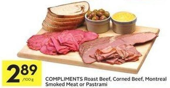Compliments Roast Beef - Corned Beef - Montreal Smoked Meat or Pastrami