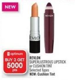 Revlon Superlustrous Lipstick or Cushion Tint