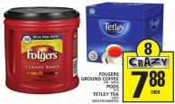 Folgers Ground Coffee Or PODS Or Tetley Tea