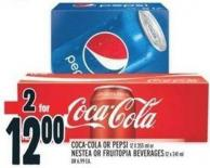 Coca-cola Or Pepsi 12 X 355 Ml Or Nestea Or Fruitopia Beverages 12 X 341 Ml Or 6.99 Ea.
