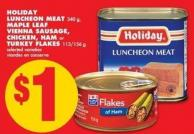 Holiday Luncheon Meat 340 g - Maple Leaf Vienna Sausage - Chicken - Ham or Turkey Flakes - 113/156 g