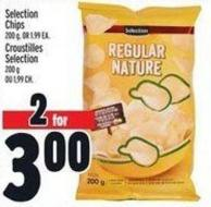 Selection Chips 200 g - Or 1.99 Ea.