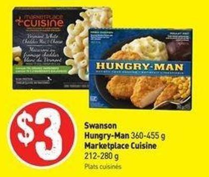 Swanson Hungry-man 360-455 g Marketplace Cuisine 212-280 g