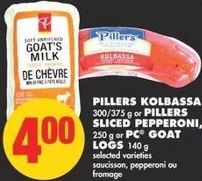 Pillers Kolbassa - 300/375 g or Pillers Sliced Pepperoni - 250 g or PC Goat Logs - 140 g