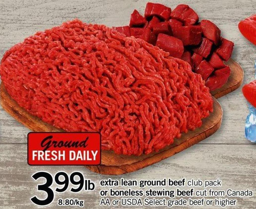 Extra Lean Ground Beef Or Or Boneless Stewing Beef