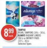 Tampax Pearl Tampons (34's - 36's) - Always Radiant Liners (96's) or Infinity Pads (22's - 36's)