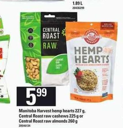 Manitoba Harvest Hemp Hearts 227 g - Central Roast Raw Cashews - 225 g or Central Roast Raw Almonds - 260 g