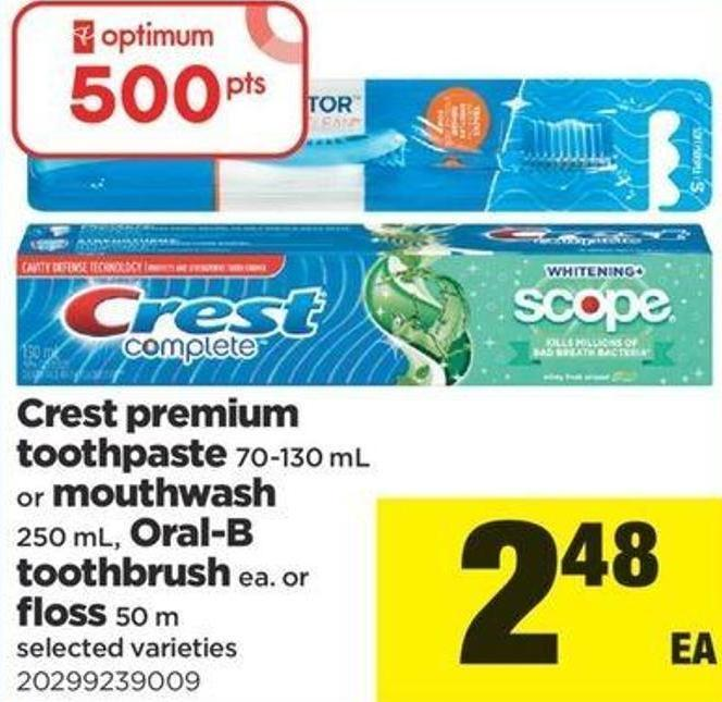 Crest Premium Toothpaste - 70-130 Ml Or Mouthwash 250 Ml - Oral-b Toothbrush Ea. Or Floss - 50 M