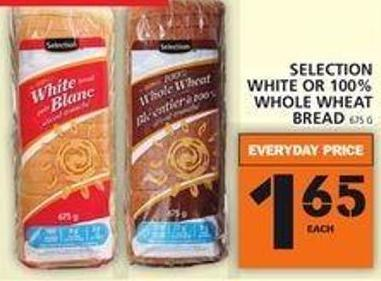 Selection Selection White Or 100% Whole Wheat Bread
