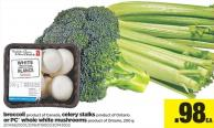 Broccoli.celery Stalks Or PC Whole White Mushrooms - 200g