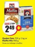Quaker Oats 709 G-1 Kg or Muffin Mix 900 g