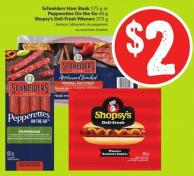Schneiders Ham Steak 175 g or Pepperettes On-the-go 60 g Shopsy's Deli-fresh Wieners 375 g