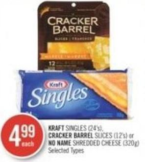 Kraft Singles (24's) - Cracker Barrel Slices (12's) or No Name Shredded Cheese (320g)