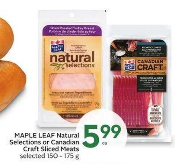Maple Leaf Natural Selections or Canadian Craft Sliced Meats
