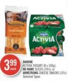 Danone Activia Yogurt (8 X 100g) - No Name Slices (24's) - or Armstrong Cheese Snacks (10's)