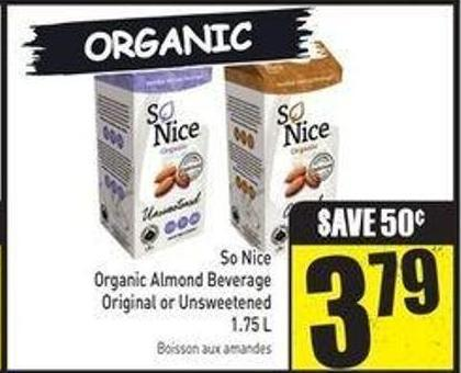 So Nice Organic Almond Beverage Original or Unsweetened 1.75 L