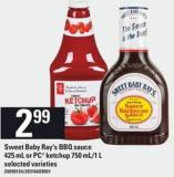 Sweet Baby Ray's Bbq Sauce 425 Ml Or PC Ketchup 750 Ml/1 L