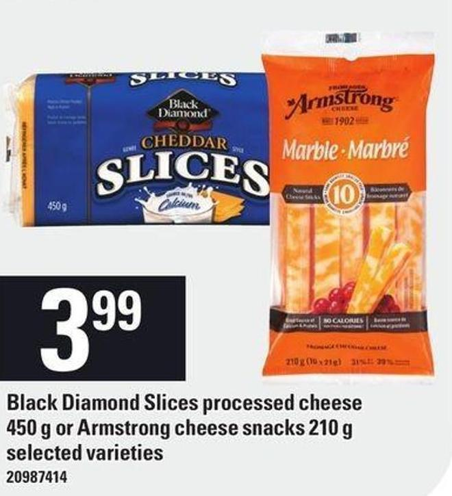Black Diamond Slices Processed Cheese 450 g Or Armstrong Cheese Snacks 210 g