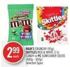 M&m's Crunchy (95g) - Skittles Red & White (1's) Candy or PC Sunflower Seeds (400g - 450g)