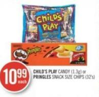 Child's Play Candy (1.3g) or Pringles Snack Size Chips (32's)