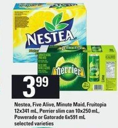 Nestea - Five Alive - Minute Maid - Fruitopia - 12x341 Ml - Perrier Slim Can - 10x250 Ml - Powerade Or Gatorade - 6x591 Ml