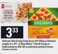 Delissio Thin Crispy Crust Pizza 475-550 G Or Delissio Singles 2's - PC Or Blue Menu Thin & Crispy Or Flatbread Pizza 335-397 G