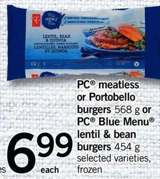 PC Meatless Or Portobello Burgers - 568 G Or PC Blue Menu Lentil & Bean Burgers - 454 G