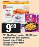 PC - Blue Menu Entrées - 1.81-2.27 Kg Or High Liner Pan-sear - Signature - Haddock Bites - 425-680 g