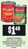 Aylmer Tomatoes - 540-796 Ml Hunt's Heirloom Tomatoes - 398 Ml Or Rotel Tomatoes - 284 Ml