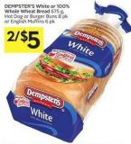 Dempster's White or 100% Whole Wheat Bread 675 g - Hot Dog or Burger Buns 8 Pk or English Muffins 6 Pk