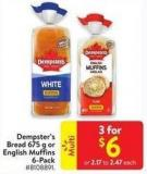 Dempster's Bread 675 g or English Muffins