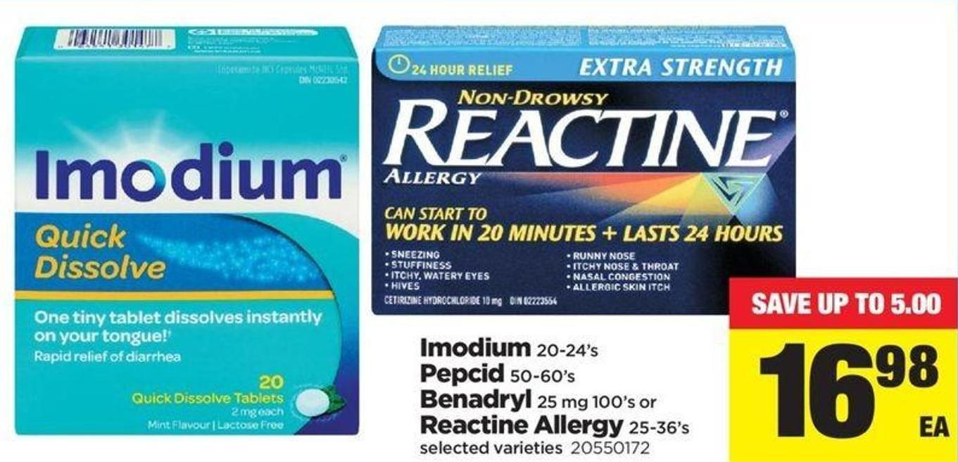 Imodium - 20-24's Pepcid - 50-60's Benadryl - 25 Mg 100's Or Reactine Allergy - 25-36's