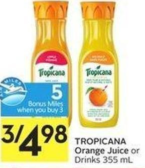 Tropicana Orange Juice or Drinks 355 mL - 5 Air Miles Bonus Miles