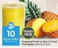 Prepared Fresh In-store Cored Pineapples - 10 Air Miles Bonus Miles